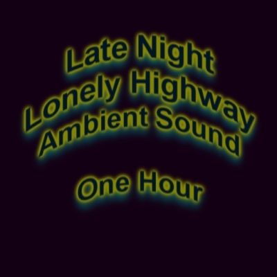 Lonely Highway Late Night Sounds