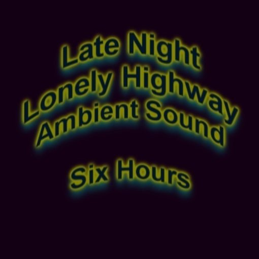 Lonely Highway Late Night