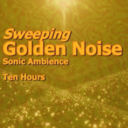 sweeping Golden Noise_Ten Hours