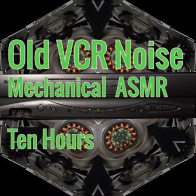 VCR Noise ASMR